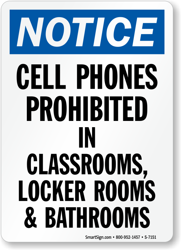 Cell Phones Prohibited Classrooms Locker Rooms Bathrooms Sign. Cell Phones Prohibited Sign  SKU  S 7151