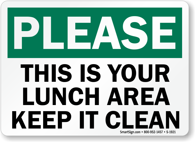 Please Keep Lunch Area Clean Signs, Food Cafeteria ...