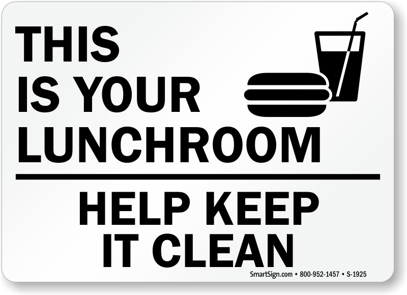 Bathroom Etiquette Signs For Office please keep lunch room clean signs, food cafeteria lunchroom signs