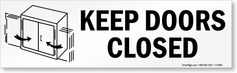 Keep Door Closed : Keep door closed signs do not prop open