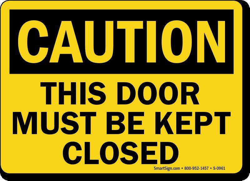 Zoom  Price  Buy. Keep Door Closed Signs   Do Not Prop Door Open Signs