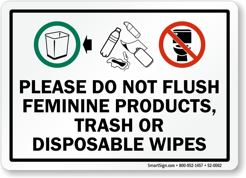 Do Not Flush Feminine Products Trash Or Disposable Sign