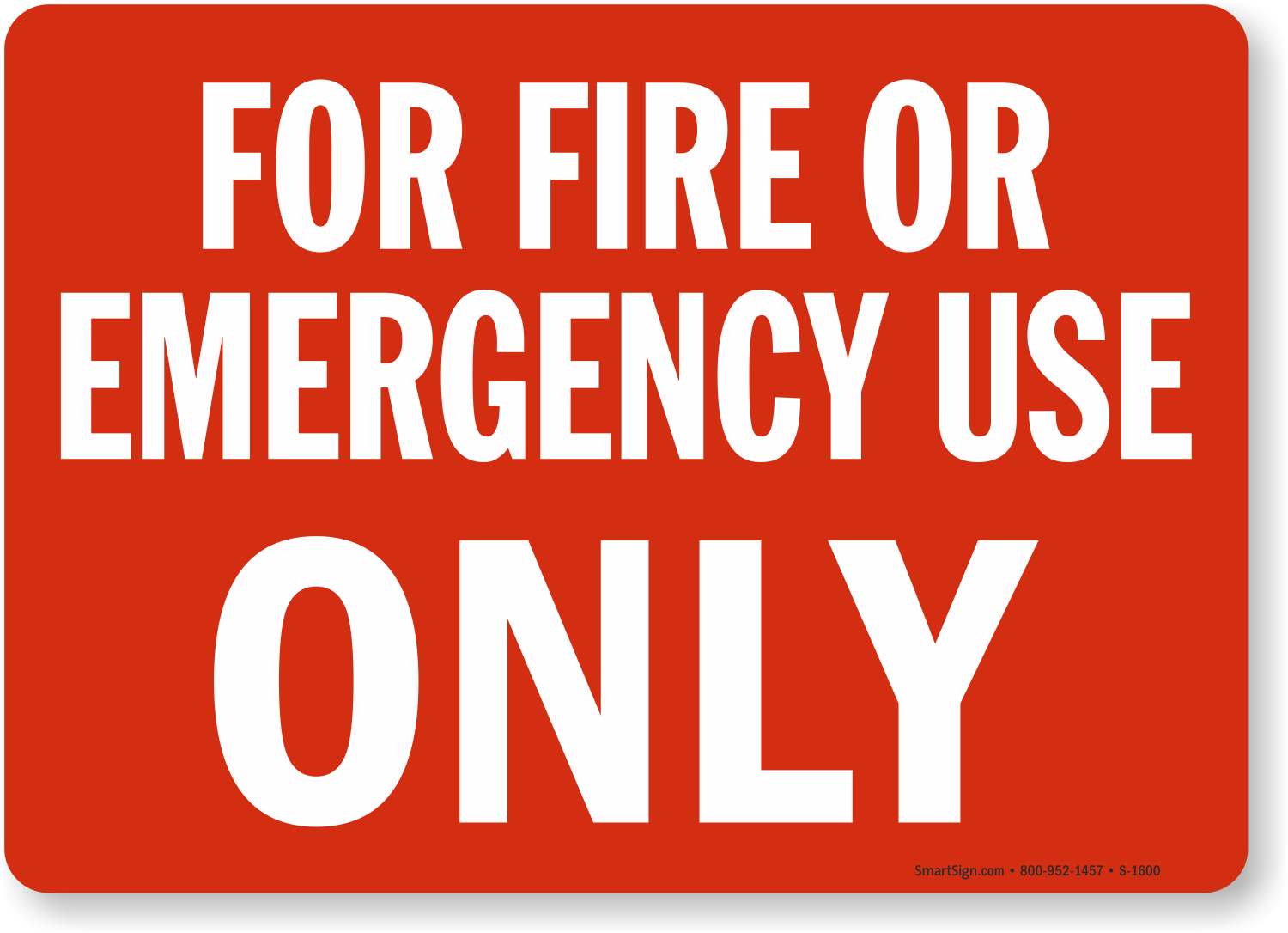 Emergency Use Only Amp Fire And Emergency Sign Sku S 1600