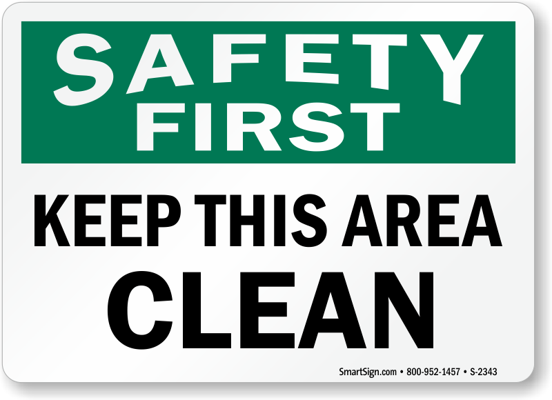 Safety First Keep This Area Clean Sign, SKU: S-2343