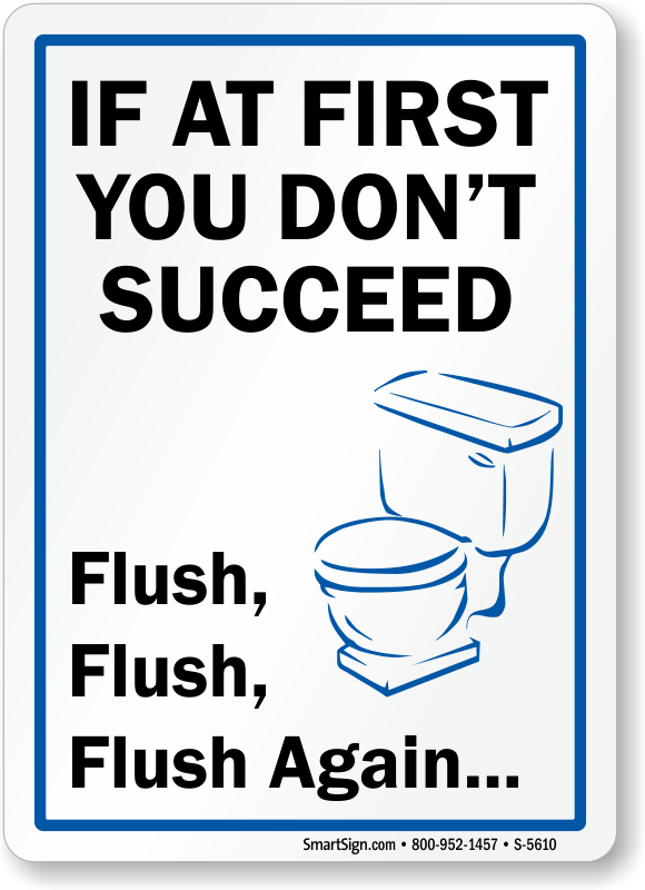 Funny Bathroom Sign If At First You Don 39 T Succeed Flush Flush Again