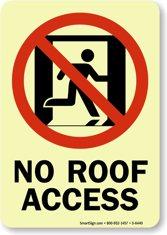 No Roof Access : Glow in the dark emergency exit sign sku s