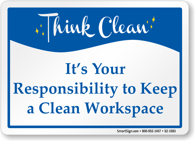 Its Responsibility To Keep Workplace Clean Sign Sku S2 1583