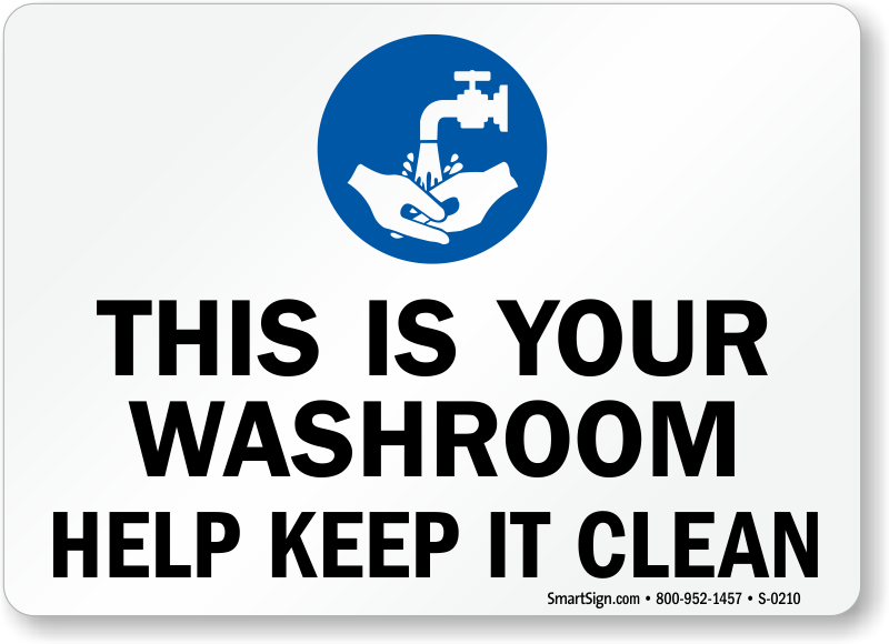 Keep washroom clean restroom sign with graphic sku s 0210 for Clean the bathroom in spanish