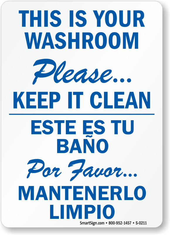 Bilingual please keep your washroom clean sign sku s 0211 for Clean the bathroom in spanish