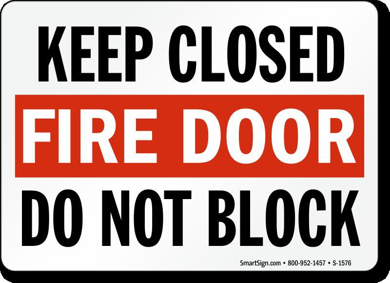 Do Not Block Door : Fire door signs do not block