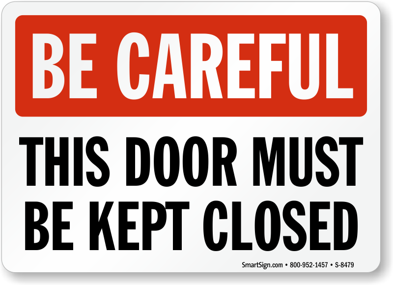 Be careful sign this door must be kept closed sign sku for Door not closing