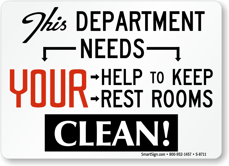 Department needs help to keep restrooms clean funny sign for Keep bathroom clean signs