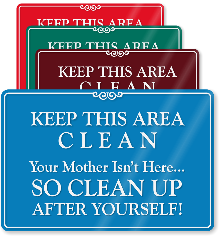 Keep Clean Mother Isn't Here, Clean Up After Yourself Sign, SKU
