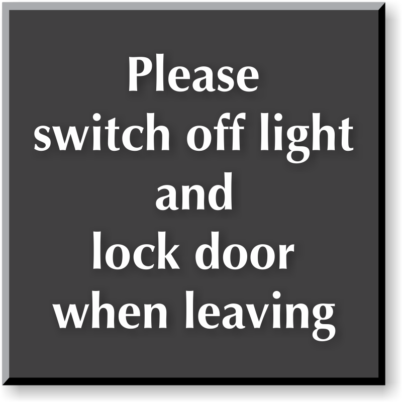 Switch Off Light And Lock Door Engraved Sign  R