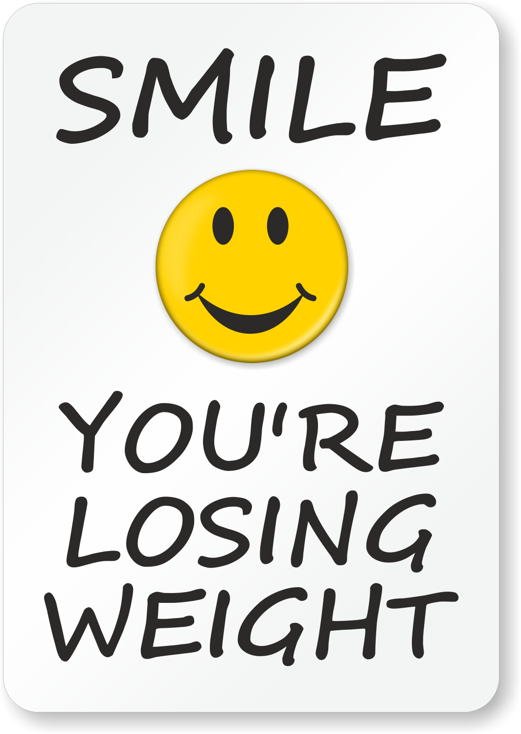 Smile you are losing weight sign fitness center signs