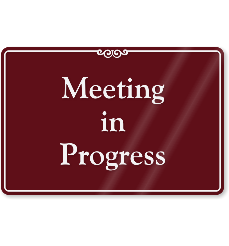 Meeting In Progress ShowCase™ Wall Sign | MyDoorSign.com, SKU - SE ...