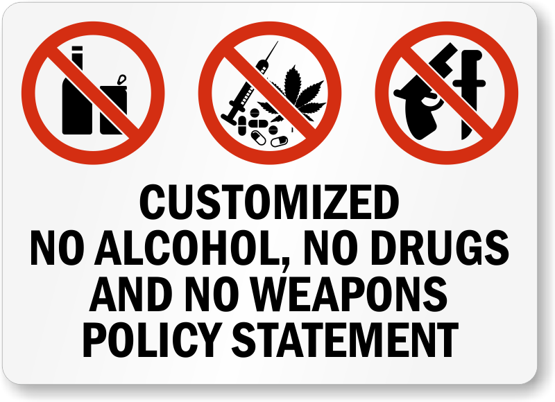 Custom No Drugs, No Alcohol, No Weapons Policy Sign, SKU