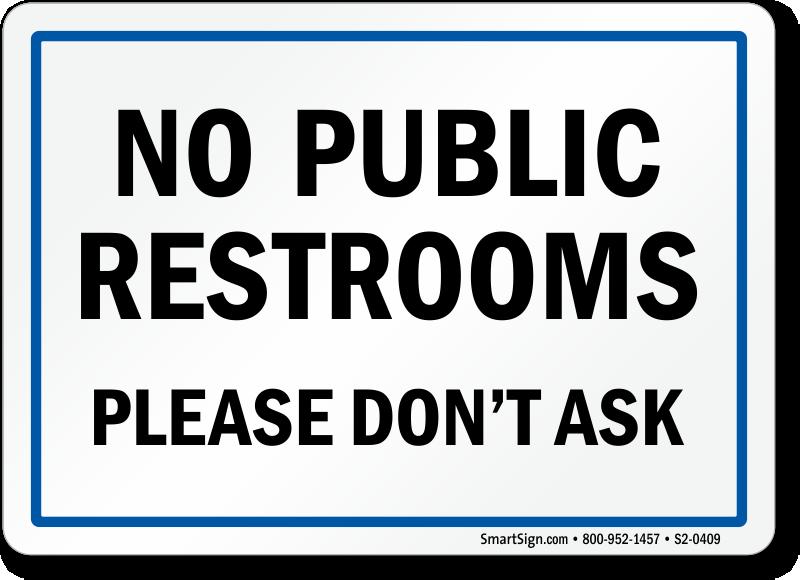 Zoom  Price  Buy. No Public Restroom Signs
