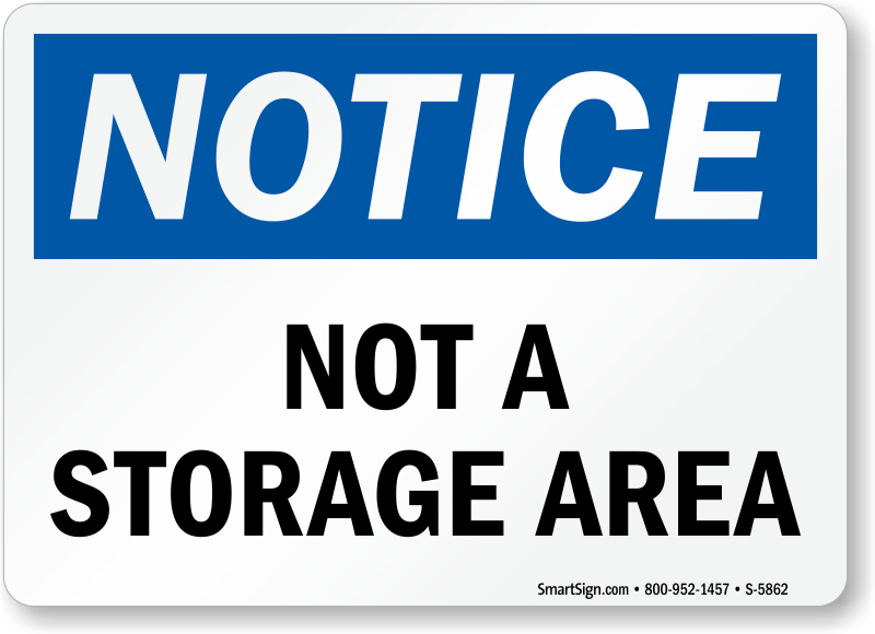 Not A Storage Area Sign Osha Notice Signs Made In Usa