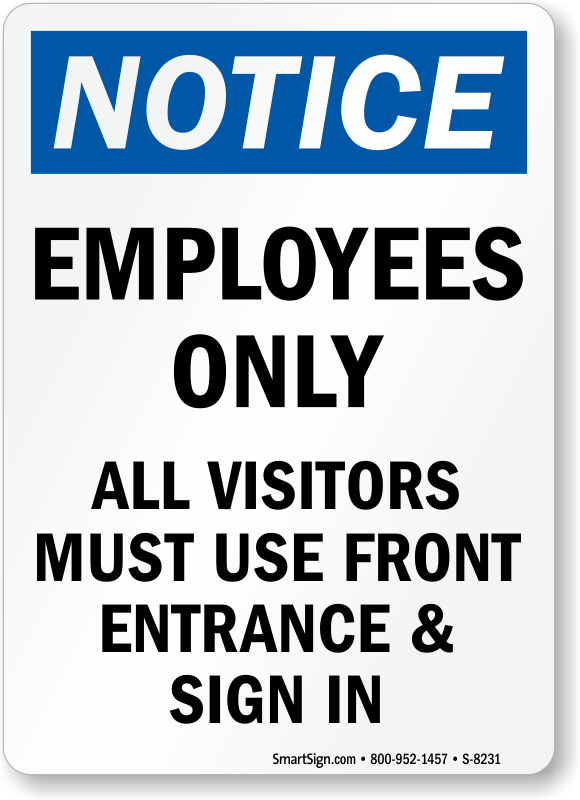 Notice sign employees only visitors use front entrance for All visitors must sign in template