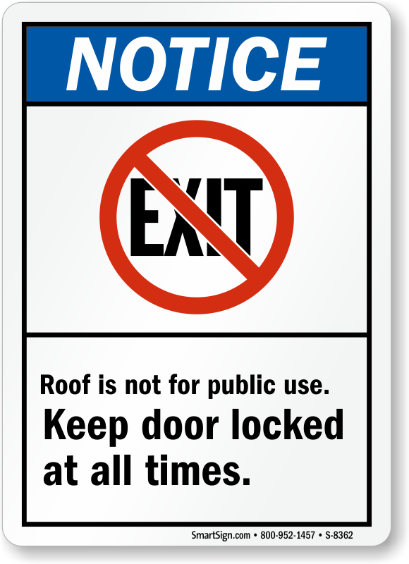 Notice Sign Roof Is Not For Public Use Keep Door Locked