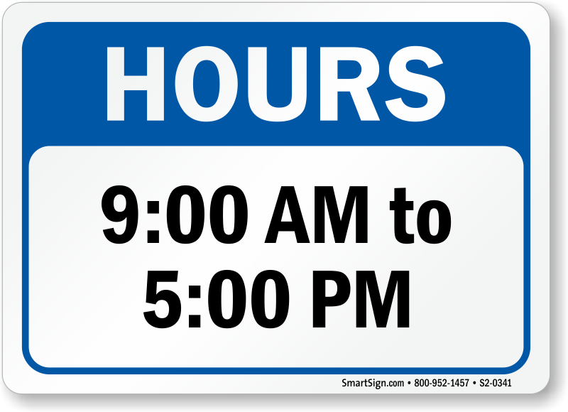 Pics photos funny bathroom signs funny bathroom sign - Hours 9 00 Am To 5 00 Pm Opening Hours Sign Sku S2 0341