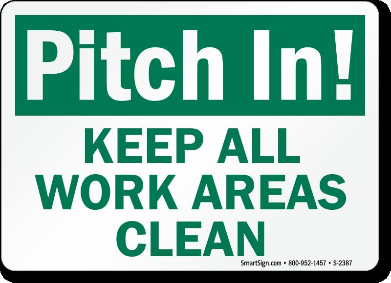 Pitch In Keep Work Areas Clean Signs Housekeeping Clean