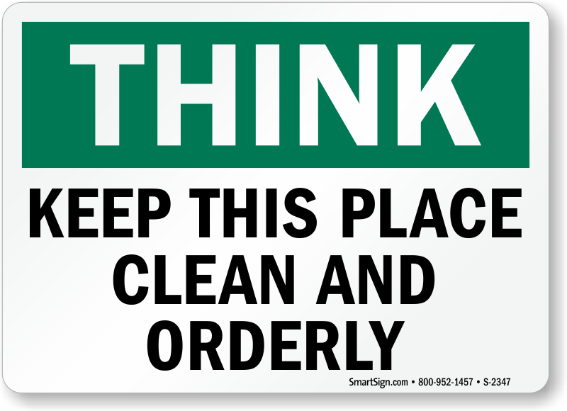 Keep this place clean and orderly sign keep clean signs for Clean the bathroom in spanish