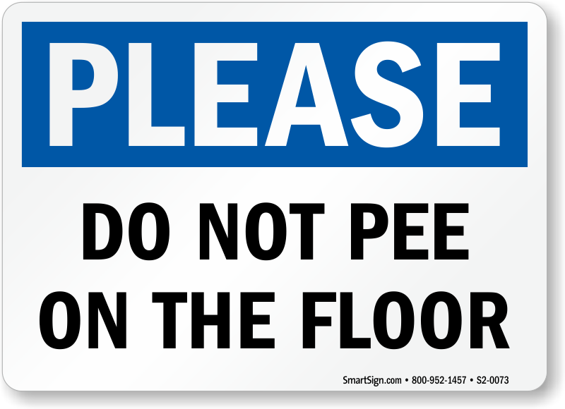 Please Do Not Pee On The Floor Restroom Etiquette Sign