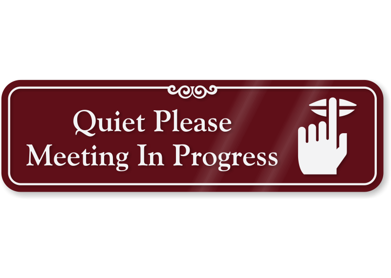 Quiet Please Meeting In Progress ShowCase Wall Sign, SKU - SE-5394