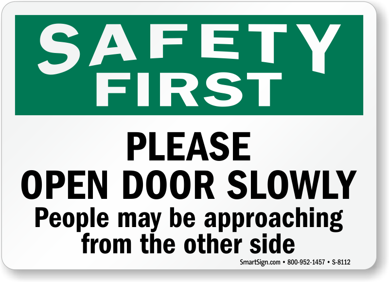 Open Door Slowly People Approaching Sign Safety First