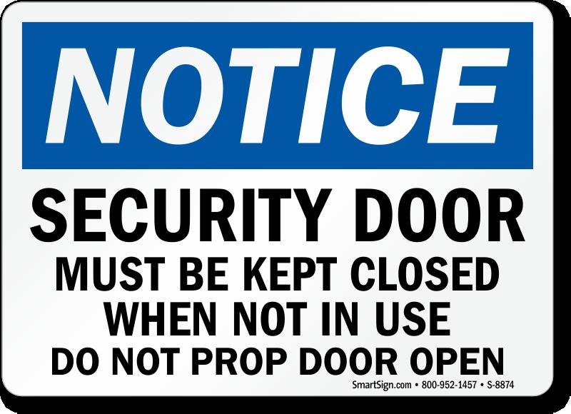 Security Door Must Be Kept Closed Sign Do Not Prop Open