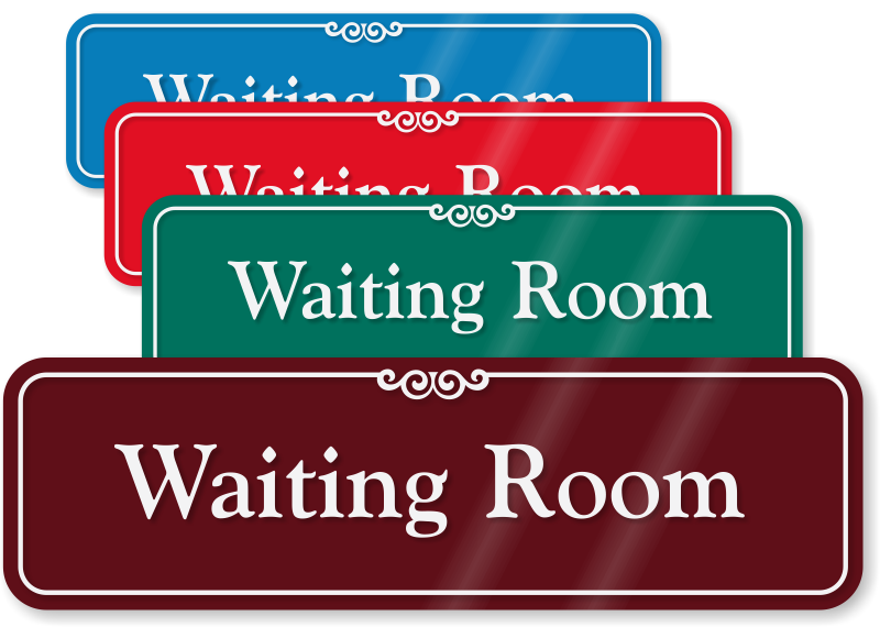 Waiting Room Showcase Wall Sign Sku Se 2427