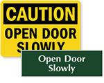 More Open Door Slowly Signs