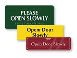 More Open Door Slowly Signs