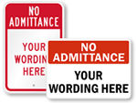 Outdoor Custom No Admittance Signs