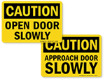 Open Door Slowly Signs