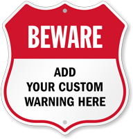 Add Your Warning Here Custom Beware Shield Sign