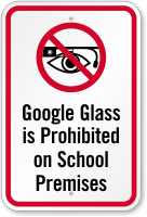 Google Glass Is Prohibited On School Premises Sign