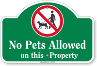No Pets Allowed On This Property Dome Top Sign