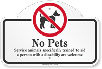 No Pets Service Animals Trained To Aid Dome Top Sign