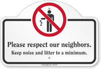 Please Respect Our Neighbors Dome Top Sign