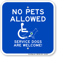 No Pets Allowed Service Dogs Are Welcome Sign