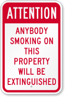 Anybody Smoking On Property Will Be Extinguished Sign