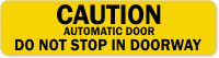 Do Not Stop In Doorway Automatic Door Label