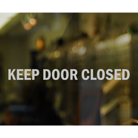 Keep Door Closed Vinyl Cut Glass Window Decal