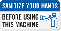 Sanitize Your Hands Before Using This Machine Label