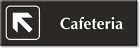 Cafeteria, with Top Left Arrow Engraved Door Sign