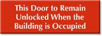 Door Remain Unlocked When Building Occupied Engraved Sign