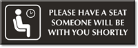 Please Have A Seat Engraved Sign
